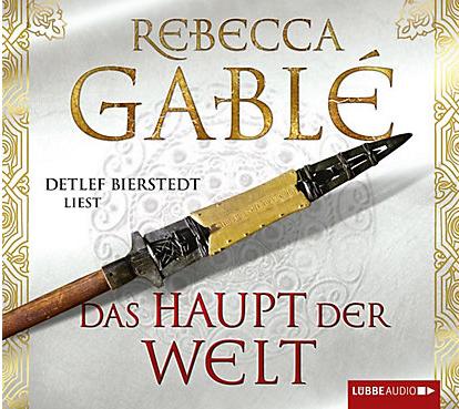 Rebecca Gablé. Das Haupt derWelt.